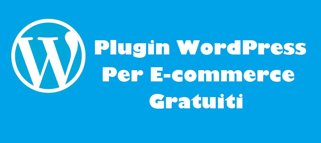 Plugin E-commerce: gratuiti per WordPress