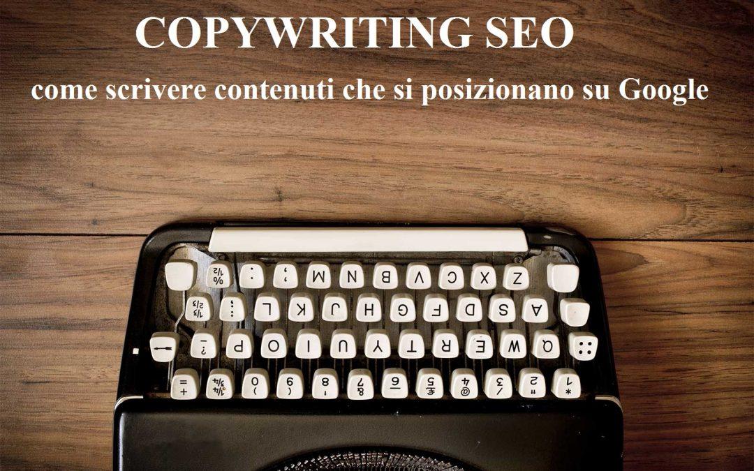 Copywriting SEO: come scrivere contenuti che si posizionano su Google