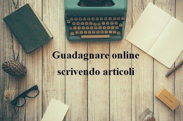 Come guadagnare online scrivendo articoli