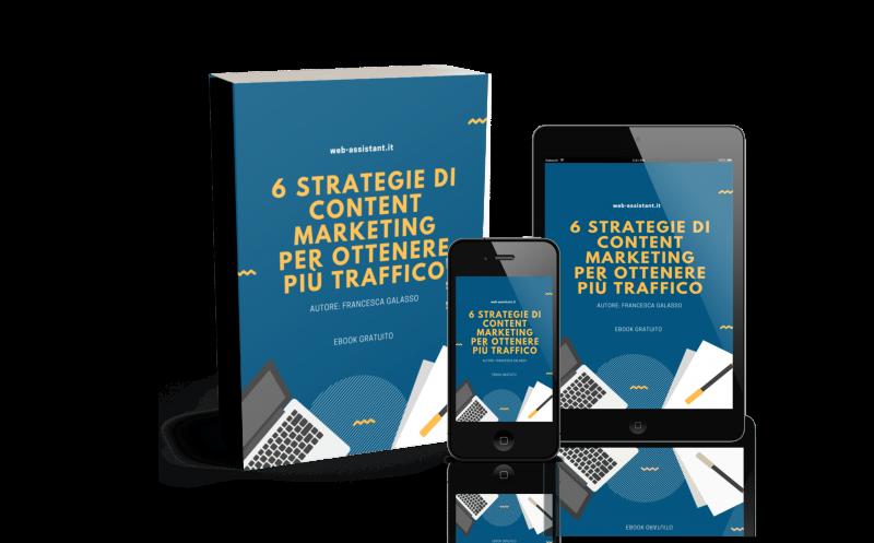 6 Strategie di Content Marketing Per Ottenere Più Traffico
